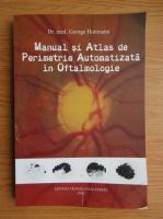 Anticariat: George Huttmann - Manual si atlas de perimetrie automatizata in oftalmologie