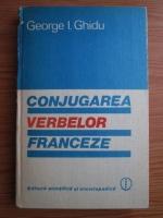 George I. Ghidu - Conjugarea verbelor franceze