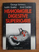 George Ionescu - Hemoragiile digestive superioare
