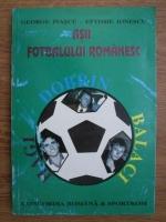 George Ivascu, Eftimie Ionescu - Asii fotbalului romanesc. Dobrin, Balaci, Hagi