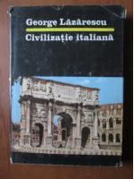 George Lazarescu - Civilizatie italiana