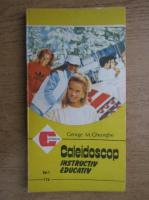 Anticariat: George M. Gheorghe - Caleidoscop instructiv educativ