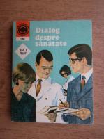 Anticariat: George M. Gheorghe - Dialog despre sanatate (volumul 1)