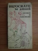Anticariat: George M. Gheorghe - Hipocrate se amuza
