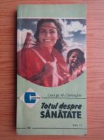 George M. Gheorghe - Totul despre sanatate (volumul 2)