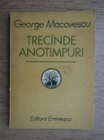 Anticariat: George Macovescu - Trecande anotimpuri
