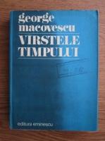 Anticariat: George Macovescu - Varstele timpului