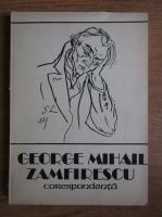 Anticariat: George Mihail Zamfirescu - Corespondenta