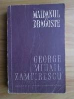 George Mihail Zamfirescu - Maidanul cu dragoste