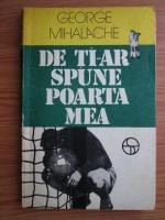 comperta: George Mihalache - De ti-ar spune poarta mea