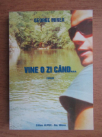 Anticariat: George Mirea - Vine o zi cand...