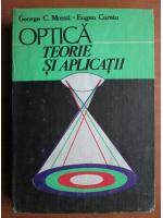Anticariat: George Moisil - Optica. Teorie si aplicatii