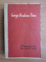 George Niculescu Basu - Amintirile unui artist de opera