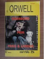 George Orwell - Vagabond prin Paris si Londra
