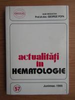 Anticariat: George Popa - Actualitati in hematologie