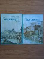 Anticariat: George Potra - Din Bucurestii de ieri (2 volume)