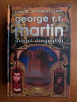 George R. R. Martin - Dansul dragonilor