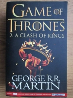 George R. R. Martin - Games of thrones (volumul 2, a clash of kings)
