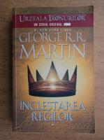 George R. R. Martin - Inclestarea regilor (volumul 1)