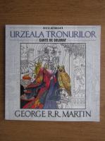 George R. R. Martin - Urzeala Tronurilor, carte de colorat