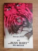 Anticariat: George Ricus - Cu Jean Bart pe ocean