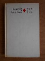 Anticariat: George Sand, Paul de Musset - Ea si El, El si Ea