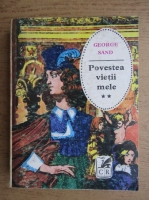 Anticariat: George Sand - Povestea vietii mele (volumul 2)