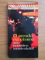 George Sbarcea - O strada cu cantec sau povestea musicalului