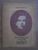 Anticariat: George Sbarcea - Povestea vietii lui George Enescu