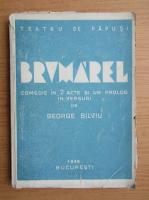 Anticariat: George Silviu - Brumarel. Comedie in 2 acte si un prolog in versuri (aprox. 1945)