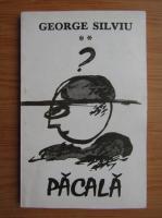 Anticariat: George Silviu - Pacala