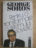 George Soros - Pentru o transformare a sistemului sovietic