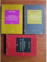 George St. Andonie - Istoria matematicii in Romania (3 volume)
