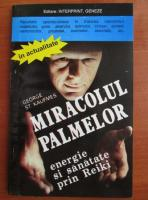 George St. Kaufmes - Miracolul palmelor, energie si sanatate prin Reiki