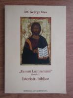 Anticariat: George Stan - Istorisiri biblice. Eu sunt Lumina lumii