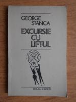 Anticariat: George Stanca - Excursie cu liftul