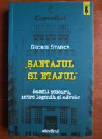 Anticariat: George Stanca - Santajul si etajul. Pamfil Seicaru intre legenda si adevar