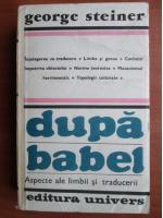 Anticariat: George Steiner - Dupa Babel