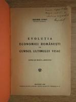 George Stratt - Evolutia economiei romanesti in cursul ultimului veac (1935, cu autograful autorului)