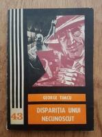 Anticariat: George Timcu - Disparitia unui necunoscut