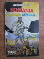 Anticariat: George Titus Albulescu - Romania cucereste America!