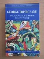 George Topirceanu - Balade vesele si triste si alte poeme