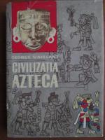 Anticariat: George Vaillant - Civilizatia azteca (coperti cartonate)