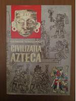 Anticariat: George Vaillant - Civilizatia azteca