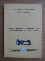 Anticariat: George Volceanov - A survey of english literature from beowulf to Jane Austen