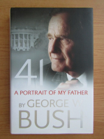 Anticariat: George W. Bush - 41, a portrait of my father