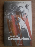 Anticariat: George W. Cable - Familia Grandissime