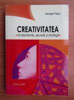 Georgel Paicu - Creativitatea. Fundamente, secrete si strategii