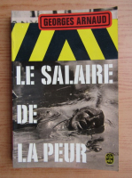 Anticariat: Georges Arnaud - Le salaire de la peur