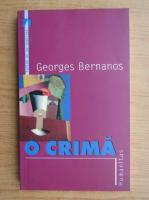 Anticariat: Georges Bernanos - O crima